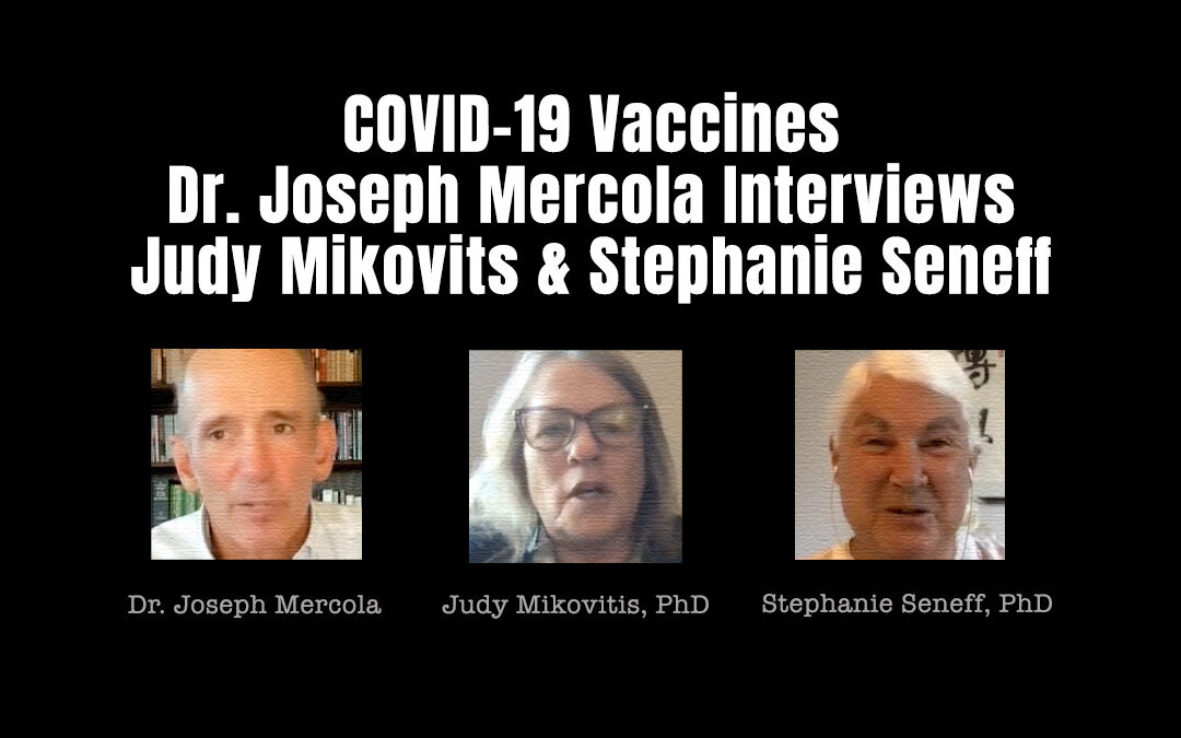 Dr. Joseph Mercola Interviews Judy Mikovits & Stephanie Seneff